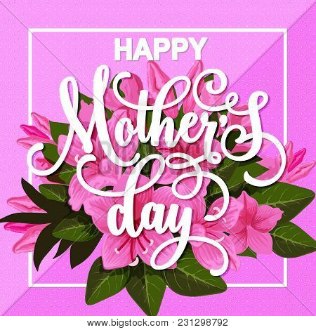 Happy Mother Day Greeting Card With Spring Flower Bunch. Pink Floral Bouquet With Blooming Flower Of