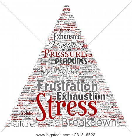 Conceptual mental stress at workplace or job pressure human triangle arrow word cloud isolated background. Collage of health, work, depression problem, exhaustion, breakdown, deadlines risk