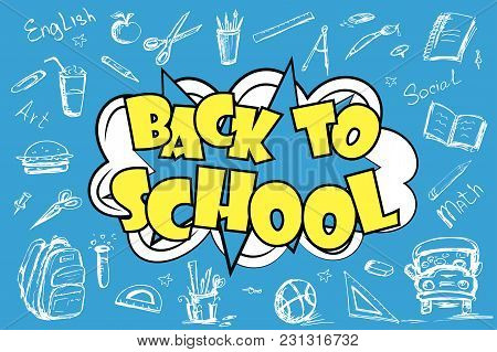 Back To School - Funny Pop Art Lettering With Signs And Icons On Blue Background, Vector Illustratio