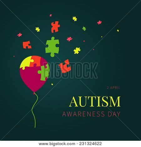 Autism Awareness Day Poster On Green Background. Jigsaw Balloon With Detaching Puzzle Pieces. Social