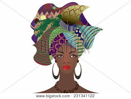 Portrait Of The Young African Woman In A Colorful Turban. Wrap Afro Fashion, Ankara, Kente, Kitenge,