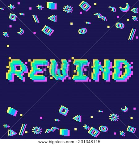 Vector Rewind Phrase In Pixel Art 8 Bit Style With Glitch Vhs Effect. Three Color Half-shifted Lette