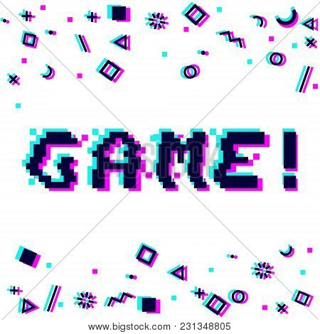 Vector Game Phrase In Pixel Art 8 Bit Style With Glitch Vhs Effect. Three Color Half-shifted Letters