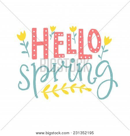 Helo Spring - Hand Lettering Saying With Flowers. Pink And Blue Words On White Background. Inspirati