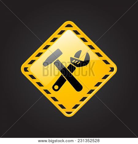 Wrench And A Hammer Icon. Under Construction Industrial Yellow Sign. Warning Work Danger And Attenti