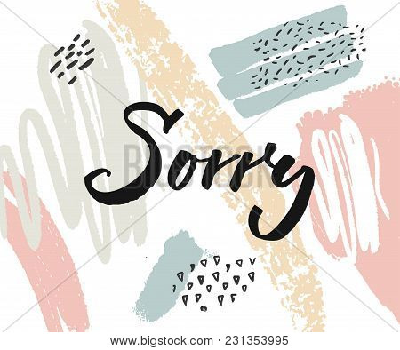 Sorry Card With Calligraphy Word On Abstract Paint Stains.