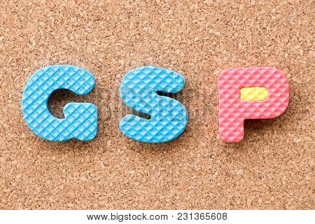 Color Toy Foam Alphabet In Word Gsp (abbreviation Of Good Storage Practice Or Generalized System Of