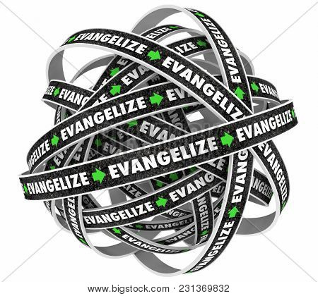 Evangelize Preach Explain Teach Support Word Cycle 3d Illustration