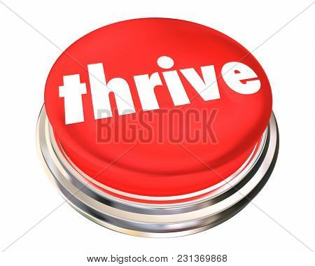 Thrive Button Thriving Growing Success 3d Illustration