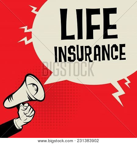 Megaphone Hand Business Concept With Text Life Insurance, Vector Illustration