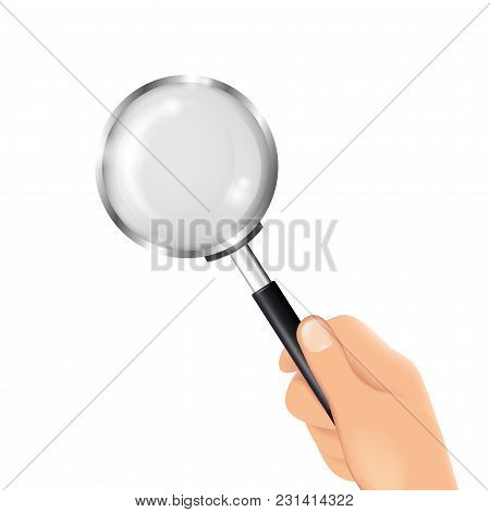 Hand Holding A Magnifying Glass. Ralistic Vector Illustration