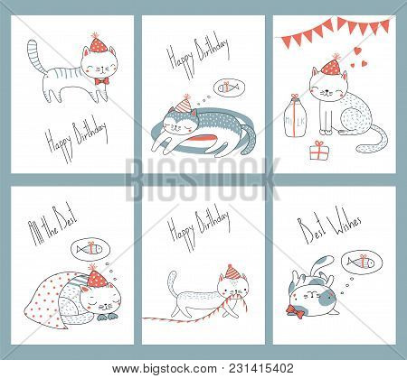 Set Of Hand Drawn Ready To Use Birthday Cards Templates With Cute Funny Cartoon Cats In Party Hats,