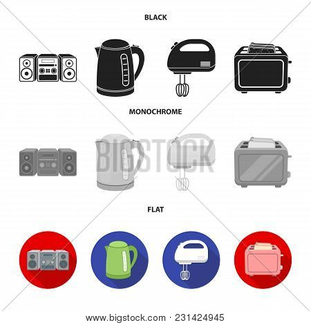 Electric Kettle, Music Center, Mixer, Toaster.household Set Collection Icons In Black, Flat, Monochr