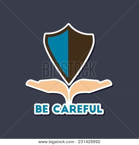 Paper Sticker On Stylish Background Nature Be Careful Hand Shield