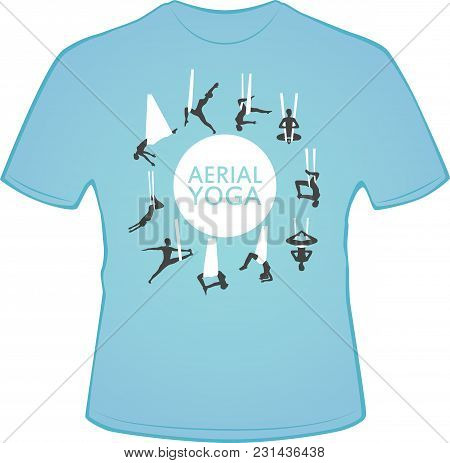 Aerial Yoga T-shirt Design With Woman Silhouettes In Different Yoga Poses. Girl Doing Anti Gravity Y
