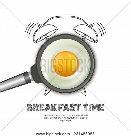 Vector Realistic Illustration Of Pan With Fried Egg And Hand Drawn Alarm Clock Isolated On White Bac
