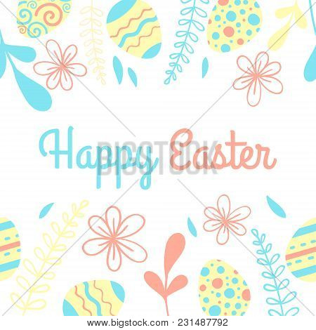 Bright Easter Vector Card. Frame With Eggs And Flower.