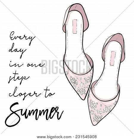 Summer Quote. Elegant Fashion Shoes, Sandals, Flats Vector Illustration
