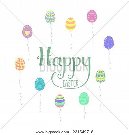 Hand Drawn Cartoon Egg Shaped Flying Balloons, With Happy Easter Lettering. Isolated Objects On Whit