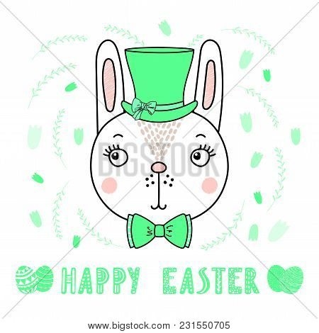 Hand Drawn Vector Portrait Of A Cute Funny Bunny In A Hat, With Text Happy Easter, Eggs. Isolated Ob