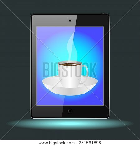 Tablet With A Cup On A Saucer With A Hot Drinks. Vector, Illustration