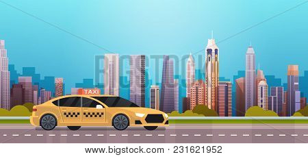 Yellow Taxi Car Cab On Road Over Modern City Background Flat Vector Illustration