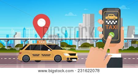 Taxi Service Online Application, Hand Holding Smart Phone Order Cab With Mobile App Over City Backgr