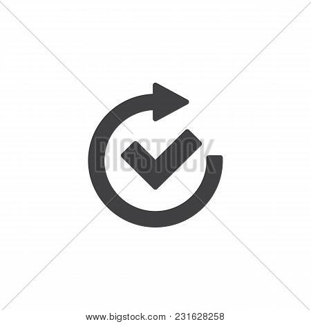 Check Mark And Rotate Arrow Vector Icon. Filled Flat Sign For Mobile Concept And Web Design. Confirm