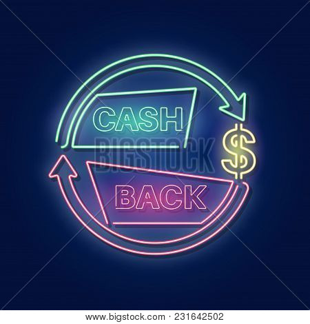 Cash Back. A Neon Sign In A Retro Style.the Shining Banner. A Bonus Upon Purchase. Incentive Action.