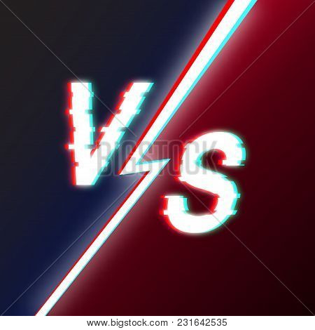 Letters V S.glitch Style. Opposition In Fight, A Game, Business. Competition. Concept Of Rivalry. Th
