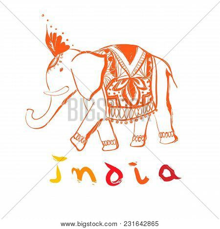 Hand Drawn India Style Illustration With Text. Vector Decorative Elephant.