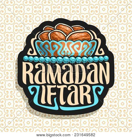 Vector Logo For Ramadan Iftar, Black Sign With Pile Of Islamic Fasting Food - Dried Dates In Old Bro