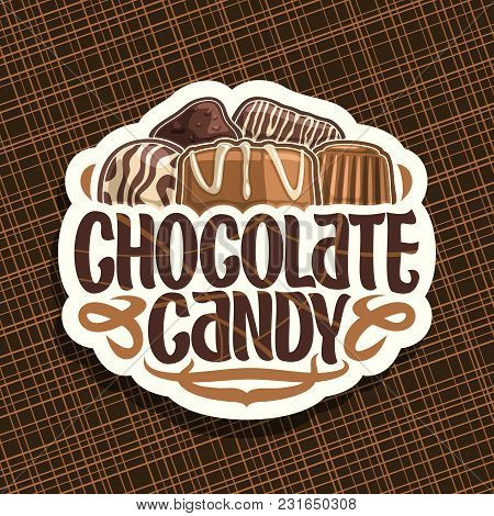 Vector Logo For Chocolate Candy, Cut Paper Sign With Pile Of Swiss Praline, Belgian Bonbons Covered
