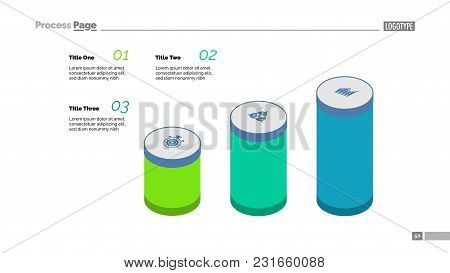 Three Step Process Chart. Bar Chart, Cylinder Diagram, Editable Template. Creative Concept For Infog
