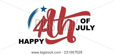 Happy 4th Of July Hand Drawn Quote Isolated On White Background, Vector Illustration. Handwritten Ca