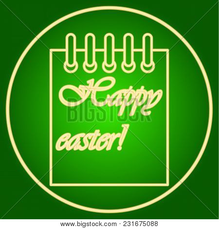 Leaf Of The Calendar In The Neon Circle. Easter. Neon Icon. Neon Sign. Effect Of Neon Glow. Vector I