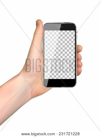 Realistic Hand Holding Mobile Phone Isolated On White Background. Vector Illustration. Eps10