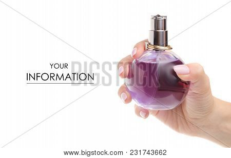 A Bottle Of Female Perfume In Hand Pattern On A White Background Isolation