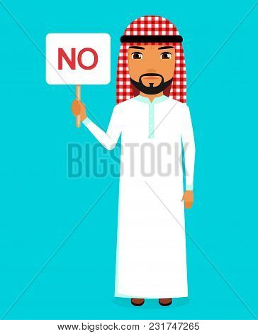 A Man Holding A Sign That Says No. Arab By Nationality. Character And Emotions. In Flat Style. Carto