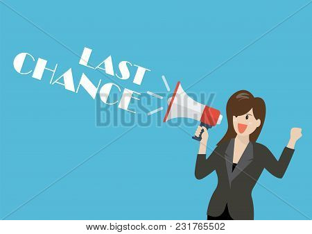 Business Woman Holding A Megaphone With Word Last Chance. Vector Illustration