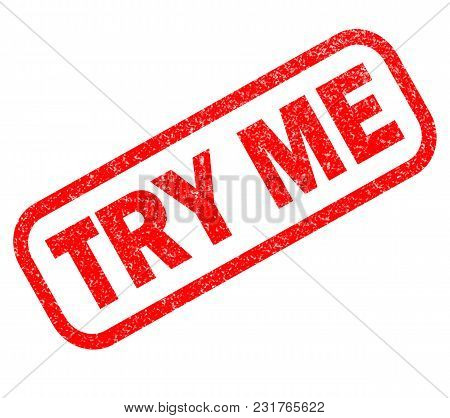 Try Me Rubber Stamp On White Background. Try Me Sign.  Text Try Me Stamp.