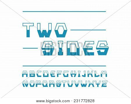 Strict Font. Two Sides Style. Vector Alphabet Letters. Typeface Design.