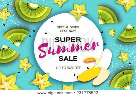Slice Of Kiwi And Carambola. Banana Super Summer Sale Banner In Paper Cut Style. Origami Juicy Ripe