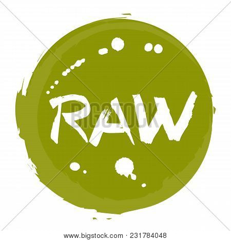 Raw Food Hand Drawn Round Label Isolated Illustration. Healthy Diet And Lifestyle Vegan Symbol. Raw