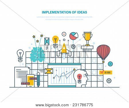 Implementation Of Big Ideas. Improving Technologies, Processes, Business Innovations, Implementation