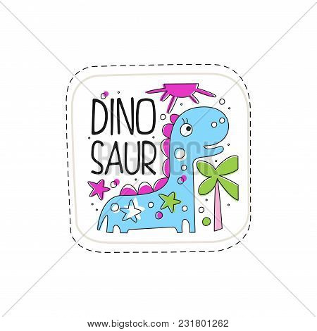 Dinosaur Patch Badge, Cute Cartoon Animal Sticker Hand Drawn Vector Illustration Isolated On A White