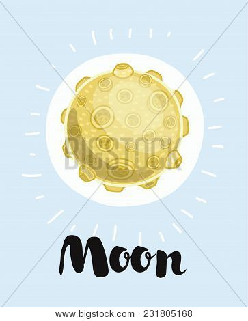 Vector Cartoon Illustration Of A Moon. Hand Drawn Lettering Name. Isolated Background Object.