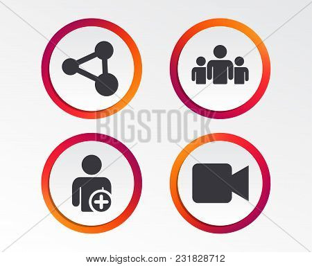 Group Of People And Share Icons. Add User And Video Camera Symbols. Communication Signs. Infographic