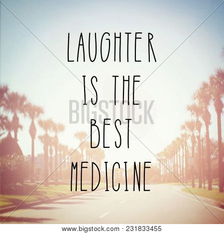 Quote - Laughter is the best medicine