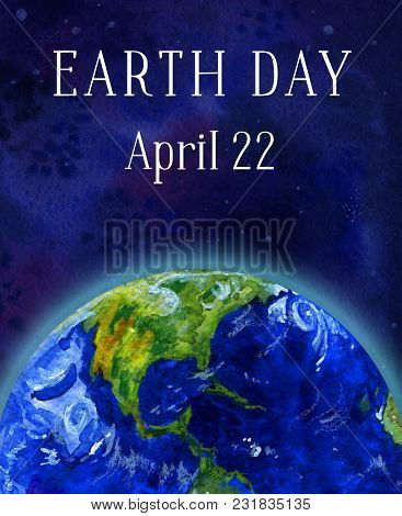 Earth Day Vertical  Banner. Earth Planet In Space Views Of Americas. Hand Drawn Watercolor Illustrat